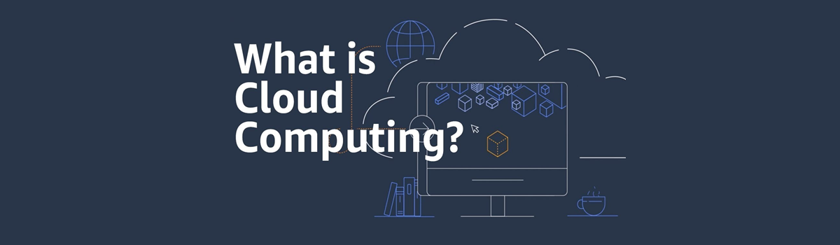 What is Cloud Computing? Some benefits of Cloud Computing